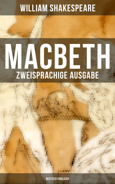 MACBETH (Zweisprachige Ausgabe: Deutsch-Englisch), William Shakespeare