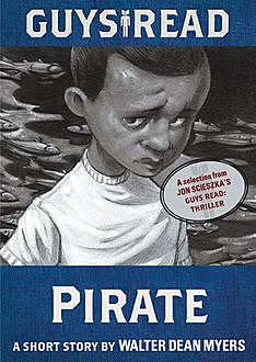 Guys Read: Pirate, Walter Dean Myers