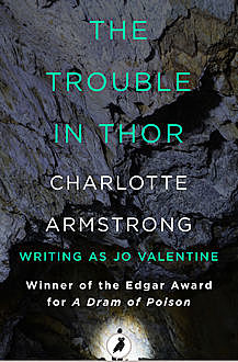 The Trouble in Thor, Charlotte Armstrong