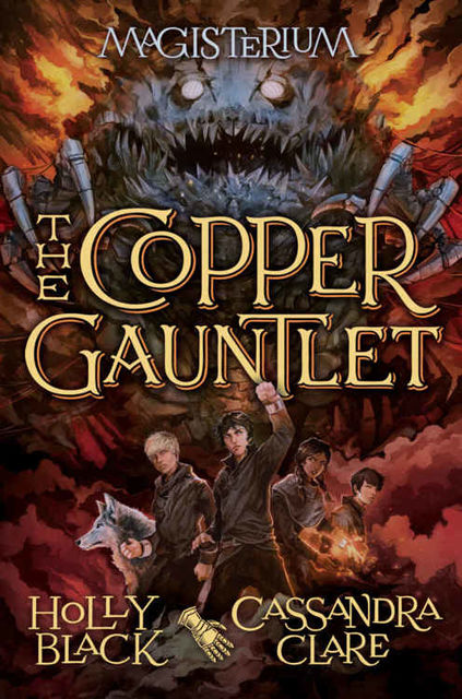 The Copper Gauntlet, Cassandra Clare, Holly Black
