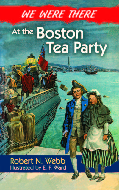 We Were There at the Boston Tea Party, Robert Webb