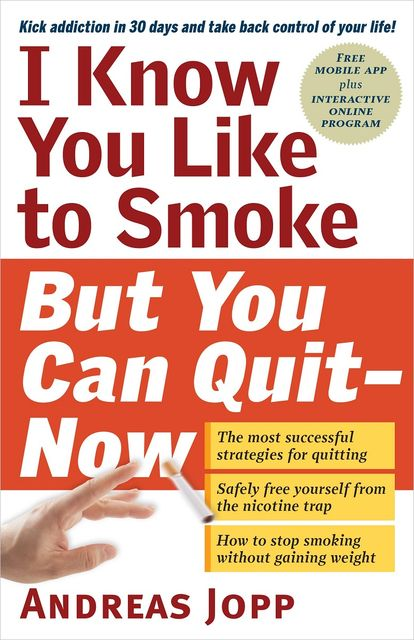 I Know You Like to Smoke, But You Can Quit—Now, Andreas Jopp