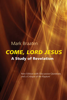 Come, Lord Jesus, Mark Braaten