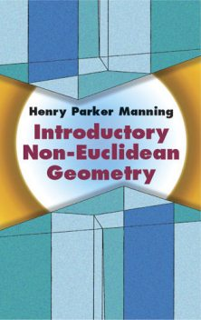 Introductory Non-Euclidean Geometry, Henry Parker Manning