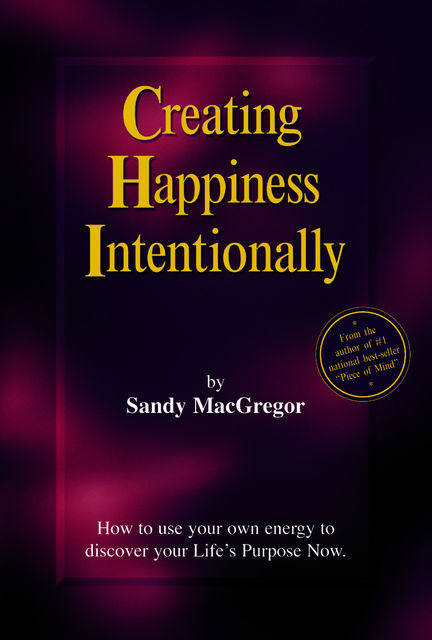 Creating Happiness Intentionally, Sandy MacGregor
