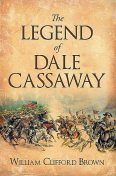 The Legend of Dale Cassaway, William Brown