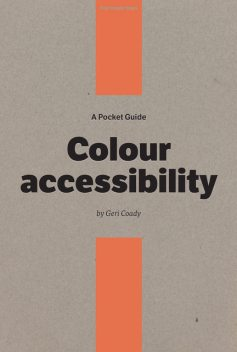 A Pocket Guide to Colour accessibility, Geri Coady