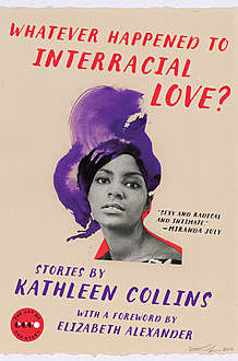 Whatever Happened to Interracial Love, Kathleen Collins