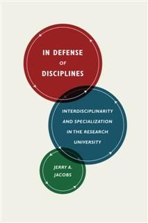 In Defense of Disciplines, Jerry A. Jacobs