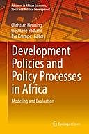Development Policies and Policy Processes in Africa: Modeling and Evaluation, Christian Henning, Eva Krampe, Ousmane Badiane
