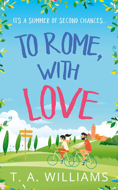 To Rome, With Love, T.A. Williams
