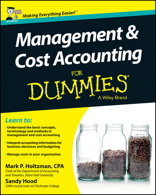 Management and Cost Accounting For Dummies, Mark P.Holtzman, Sandy Hood
