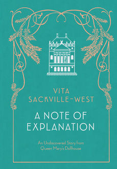 A Note of Explanation, Vita Sackville-West