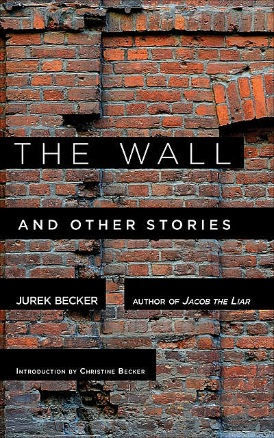 The Wall, Jurek Becker