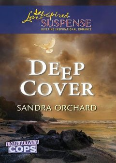 Deep Cover, Sandra Orchard