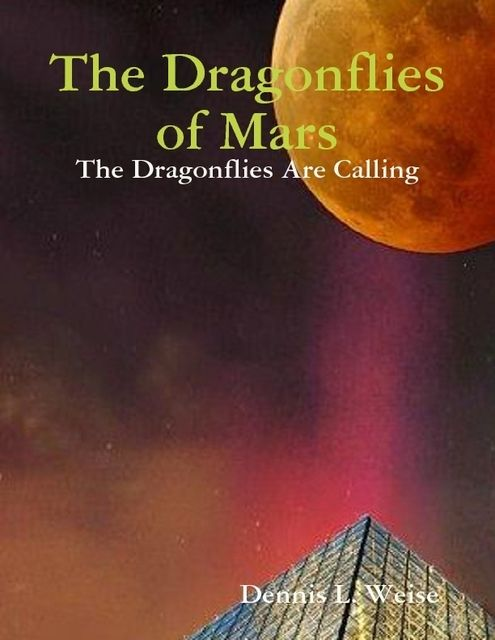 The Dragonflies of Mars – The Dragonflies Are Calling, Dennis Weise