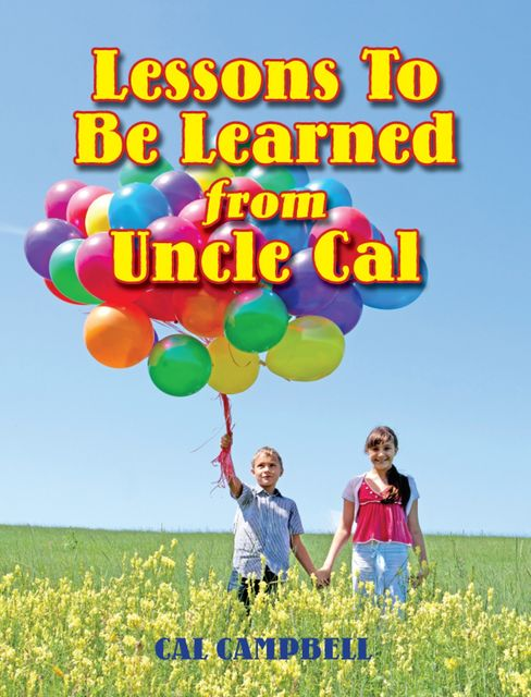 Lessons To Be Learned From Uncle Cal, Cal Campbell
