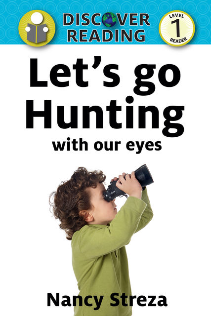 Let's Go Hunting (With our Eyes), Nancy Streza