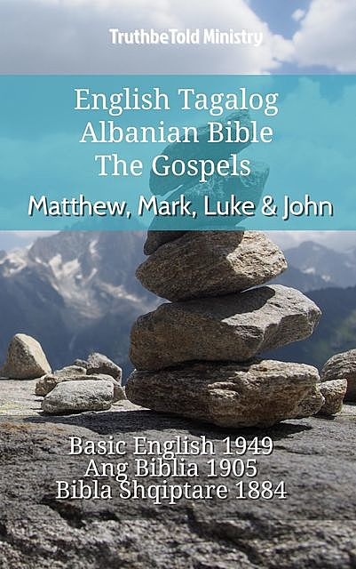 English Tagalog Albanian Bible – The Gospels – Matthew, Mark, Luke & John, TruthBeTold Ministry