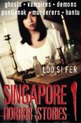 SINGAPORE HORROR STORIES 1, LOO SI FER