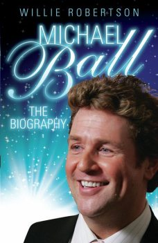 Michael Ball – The Biography, Willie Robertson