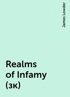 Realms of Infamy (зк), James Lowder