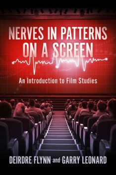 Nerves in Patterns on a Screen, Deirdre Flynn, Garry Leonard