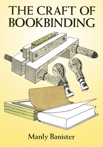 The Craft of Bookbinding, Manly Banister
