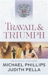 Travail and Triumph (The Russians Book #3), Michael Phillips
