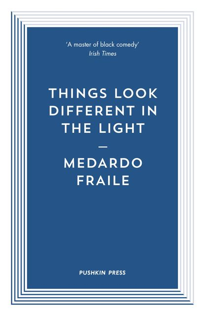 Things Look Different in the Light and Other Stories, Medardo Fraile
