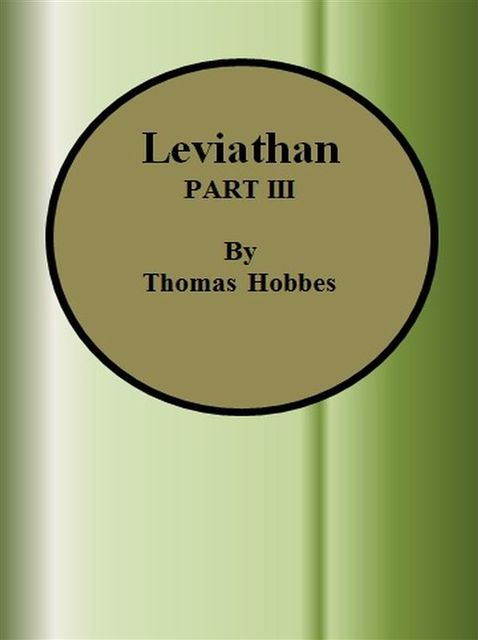 Leviathan: Part III, Thomas Hobbes