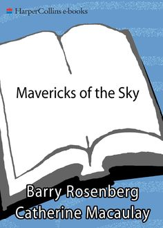 Mavericks of the Sky, Barry Rosenberg, Catherine Macaulay