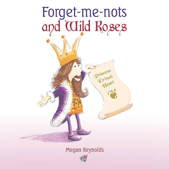 Forget-me-nots and Wild Roses, Megan Reynolds