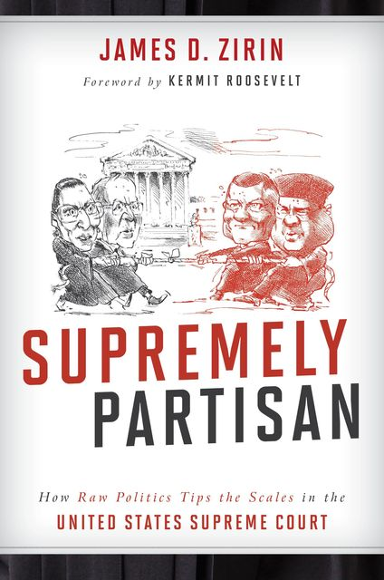 Supremely Partisan, James D. Zirin