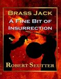 Brass Jack: A Fine Bit of Insurrection, Robert Seutter