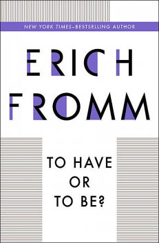 To Have or To Be, Erich Fromm