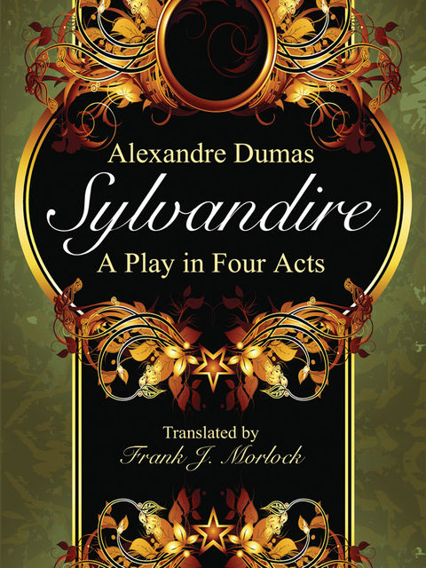 Sylvandire: A Play in Four Acts, Alexander Dumas