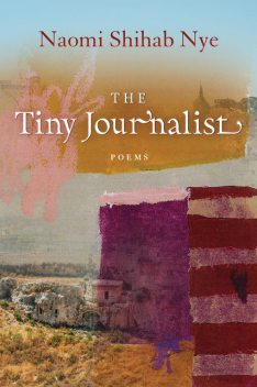 The Tiny Journalist, Naomi Shihab Nye