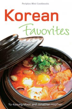 Korean Favorites: Periplus Mini Cookbooks, Jonathan Hopfner, Yu-kyoung Moon