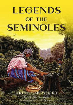 Legends of the Seminoles, Peter Gallagher, Guy LaBree, Betty M. Jumper
