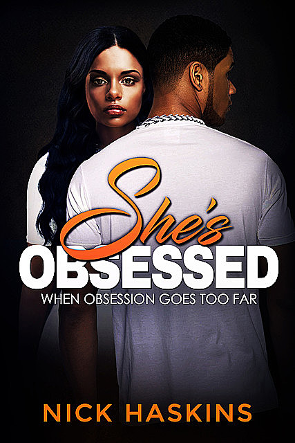 She's Obsessed, Nick Haskins