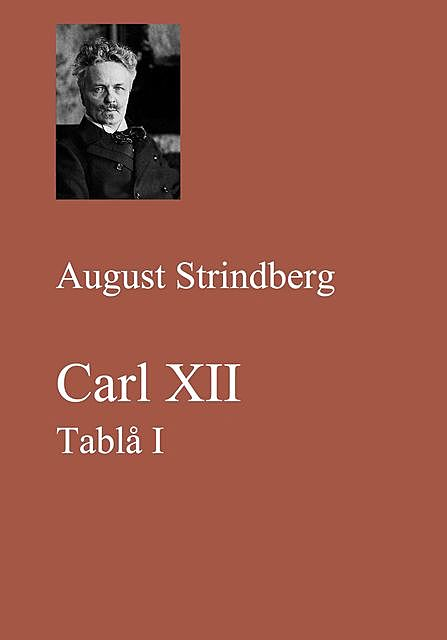 Carl XII. Tablå I, August Strindberg
