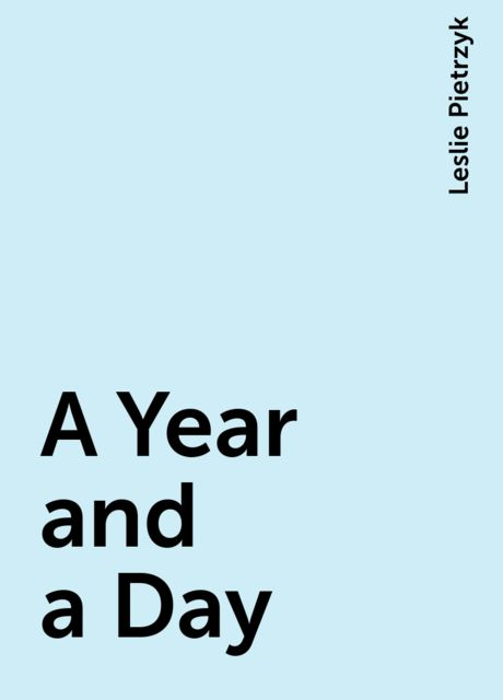 A Year and a Day, Leslie Pietrzyk