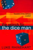 The Search for the Dice Man, Luke Rhinehart