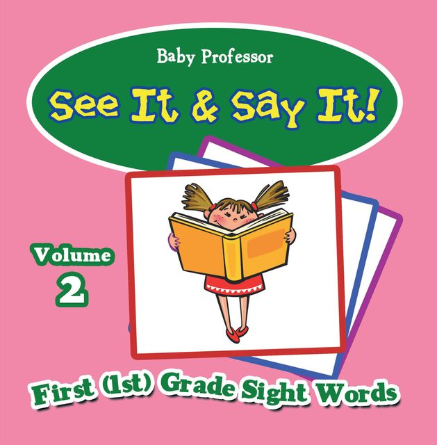 See It & Say It! : Volume 2 | First (1st) Grade Sight Words, Baby Professor