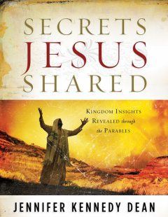 Secrets Jesus Shared, Jennifer Kennedy Dean