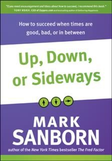 Up, Down, or Sideways, Mark Sanborn