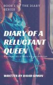 Diary of a Reluctant Queen, David Simon