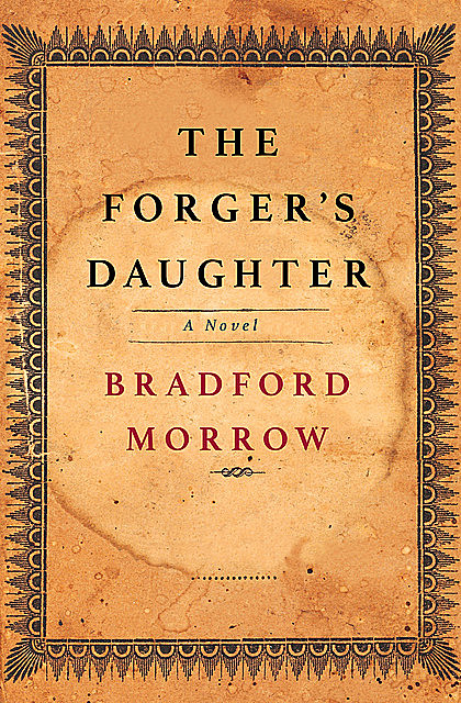 The Forger's Daughter, Bradford Morrow