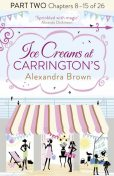 Ice Creams at Carrington's: Part Two, Chapters 8–15 of 26, Alexandra Brown